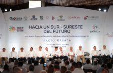 Pacto Oaxaca reafirma el papel de la entidad como motor del desarrollo del Sur-Sureste de México