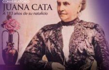 """Presenta Seculta Conversatorio """"Juana Cata a 183 años de su natalicio"""""""